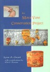 The Maya Vase Conservation Project [With CDROM] - Lynn A. Grant, Elin C. Danien