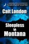 Sleepless in Montana - Cait London