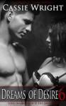 Dreams of Desire 6 - Cassie Wright