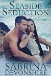 Seaside Seduction - Sabrina Devonshire