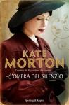 L'ombra del silenzio - Kate Morton, Alessandra Emma Giagheddu