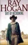 Day of Reckoning - Ray Hogan