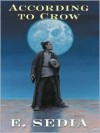 According To Crow (Five Star Science Fiction/Fantasy) - E. Sedia