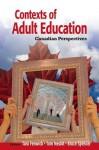 Contexts Of Adult Education: Canadian Perspectives - Tara J. Fenwick