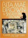 Catch As Cat Can (Mrs. Murphy, #10) - Rita Mae Brown, Michael Gellatly, Sneaky Pie Brown