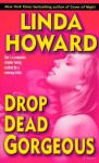Drop Dead Gorgeous: A Novel (Blair Mallory) - Linda Howard