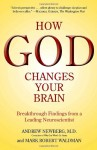 How God Changes Your Brain: Breakthrough Findings from a Leading Neuroscientist - Andrew B. Newberg, Mark Robert Waldman