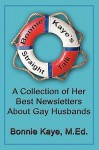 Bonnie Kaye's Straight Talk: A Collection of Her Best Newsletters About Gay Husbands - Bonnie Kaye