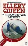 Siamese Twin Mystery - Ellery Queen