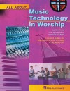All about Music Technology in Worship: How to Set Up and Plan a Musical Performance - Steve Young