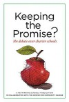 Keeping the Promise?: The Debate Over Charter Schools - Bob Peterson, Leigh Dingerson, Barbara Miner