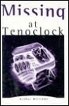 Missing at Tenoclock - Arthur Williams