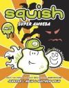 Squish #1: Super Amoeba - Jennifer L. Holm, Matthew Holm