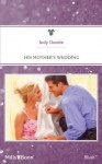 Mills & Boon : His Mother's Wedding - Judy Duarte