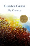 My Century - Günter Grass, Michael Henry Heim