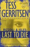 Last to Die (Rizzoli & Isles, #10) - Tess Gerritsen