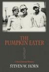 The Pumpkin Eater - Steven W. Horn