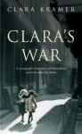 Clara's War: A Young Girl's True Story of Miraculous Survival under the Nazis - Clara Kramer, Stephen Glantz