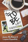 Your To Be List: Turn Those Dreaded To-Do's Into Meaningful Moments Every Day - Lauren Rosenfeld, James McMahon