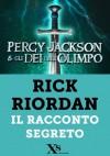 Percy Jackson. Il racconto segreto - Rick Riordan