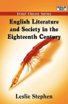 English Literature and Society in the Eighteenth Century - Leslie Stephen