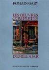 Les oeuvres complètes d'Emile Ajar - Romain Gary