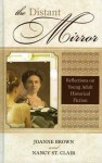 The Distant Mirror: Reflections on Young Adult Historical Fiction - Joanne Brown