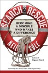 Search & Rescue: Becoming a Disciple Who Makes a Difference - Neil Cole, Alan Hirsch