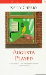 Augusta Played - Kelly Cherry