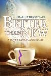 Better Than New - Charley Descoteaux