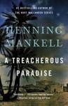 A Treacherous Paradise - Henning Mankell