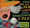There Was an Old Lady Who Swallowed a Fly - Simms Taback