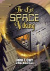 The Last Space Viking - John F. Carr, Mike Robertson