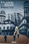 Los siete locos - Roberto Arlt