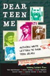 Dear Teen Me: Authors Write Letters to Their Teen Selves - E. Kristin Anderson