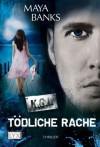 Tödliche Rache - KGI - Bd.2 - Maya Banks