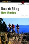 Mountain Biking New Mexico, 2nd - Sarah Bennett Alley, Bruce Grubbs