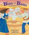 Bim and Bom: A Shabbat Tale - Daniel J. Swartz, Melissa Iwai