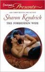 The Forbidden Wife - Sharon Kendrick