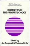 Humanities in the Primary School - Jim Campbell, Vivienne Little
