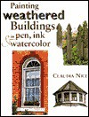 Painting Weathered Buildings in Pen, Ink & Watercolor - Claudia Nice, Nice