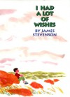 I Had a Lot of Wishes - James Stevenson