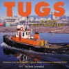 Tugs: The World's Hardest Working Boats - Josh Leventhal