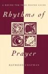 Rhythms of Prayer: A Round the Year Prayer Guide - Raymond Chapman