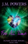 For All Time (Magic Stone Series Book One) - J.M. Powers