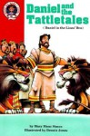Daniel and the Tattletales: Daniel 6: Daniel in the Lions' Den - Mary Manz Simon, Dennis Jones