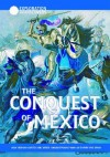 The Conquest Of Mexico: How HernáN CortéS And Other Conquistadors Won An Empire For Spain - Mike Wilson