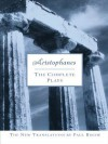 Aristophanes: The Complete Plays - Aristophanes, Paul Roche