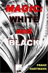 MAGIC - White and Black - Franz Hartmann