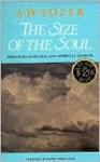 The Size of the Soul: Principles of Revival and Spiritual Growth - A.W. Tozer